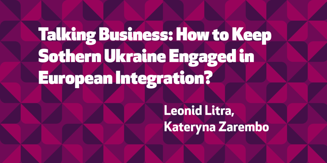 Talking Business: How to Keep Sothern Ukraine Engaged in European Integration?