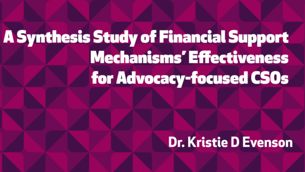 A Synthesis Study of Financial Support Mechanisms Effectiveness for Advocacy-Focused CSOs