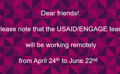 USAID/ENGAGE team will be working remotely
