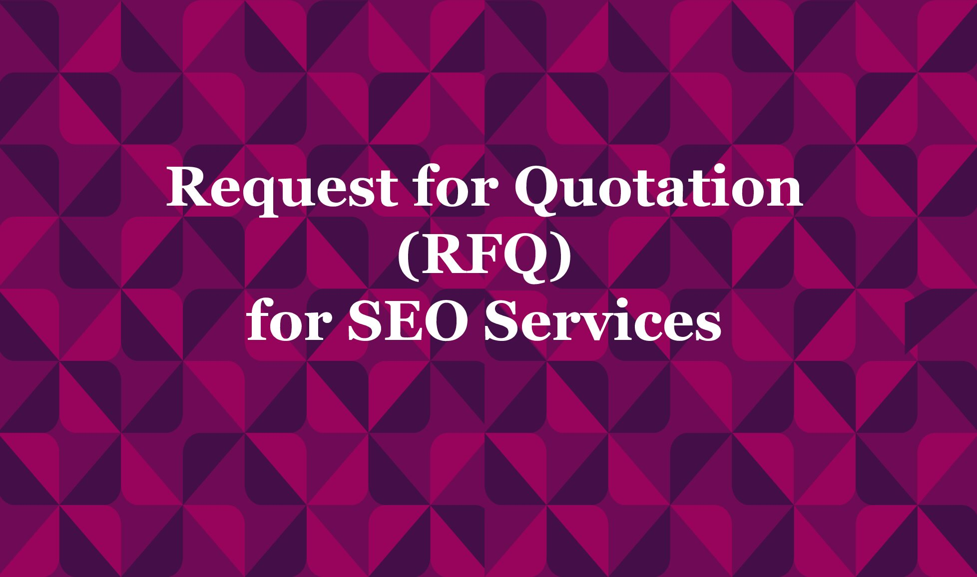 Request for Quotation (RFQ) for SEO Services