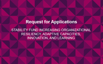 Request for Applications: Stability Fund Increasing Organizational Resiliency, Adaptive Capacities, Innovation, And Learning