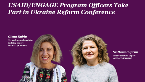 USAID/ENGAGE Program Officers Take Part inUkraine Reform Conference