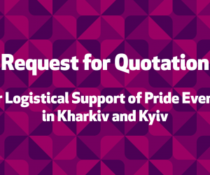 Request for Quotation (RFQ) for Logistical Support of Pride Events in Kharkiv and Kyiv